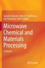 Image for Microwave Chemical and Materials Processing : A Tutorial