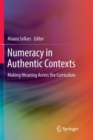 Image for Numeracy in authentic contexts  : making meaning across the curriculum