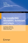 Image for Big Scientific Data Benchmarks, Architecture, and Systems : First Workshop, SDBA 2018, Beijing, China, June 12, 2018, Revised Selected Papers