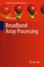 Image for Broadband array processing : v. 17