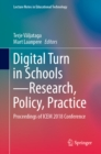 Image for Digital Turn in Schools--Research, Policy, Practice: Proceedings of ICEM 2018 Conference