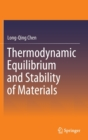 Image for Thermodynamic Equilibrium and Stability of Materials