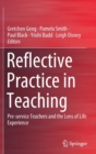 Image for Reflective Practice in Teaching : Pre-service Teachers and the Lens of Life Experience