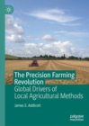 Image for The precision farming revolution  : global drivers of local agricultural methods