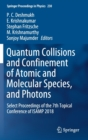 Image for Quantum Collisions and Confinement of Atomic and Molecular Species, and Photons : Select Proceedings of the 7th Topical Conference of ISAMP 2018