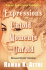 Image for Expressions Untold - Moments Unfold : Timeless Poetry in Roman Hindi