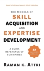 Image for The Models of Skill Acquisition and Expertise Development : A Quick Reference of Summaries