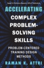 Image for Accelerating Complex Problem-Solving Skills : Problem-Centered Training Design Methods