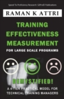 Image for Training Effectiveness Measurement for Large Scale Programs - Demystified : A 4-Tier Practical Model for Technical Training Managers