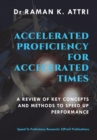 Image for Accelerated Proficiency for Accelerated Times : A Review of Key Concepts and Methods to Speed Up Performance