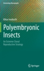Image for Polyembryonic Insects : An Extreme Clonal Reproductive Strategy