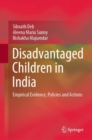 Image for Disadvantaged Children in India : Empirical Evidence, Policies and Actions