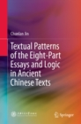 Image for Textual Patterns of the Eight-Part Essays and Logic in Ancient Chinese Texts