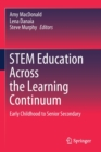 Image for STEM Education Across the Learning Continuum : Early Childhood to Senior Secondary