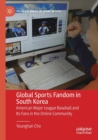 Image for Global sports fandom in South Korea  : American Major League Baseball and its fans in the online community