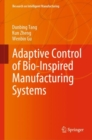 Image for Adaptive Control of Bio-Inspired Manufacturing Systems