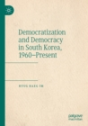 Image for Democratization and democracy in South Korea, 1960-present