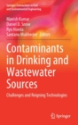 Image for Contaminants in Drinking and Wastewater Sources : Challenges and Reigning Technologies