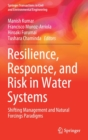 Image for Resilience, Response, and Risk in Water Systems : Shifting Management and Natural Forcings Paradigms