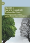 Image for Towards a just and ecologically sustainable peace  : navigating the great transition