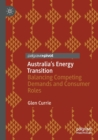 Image for Australia's energy transition  : balancing competing demands and consumer roles