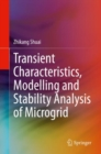 Image for Transient Characteristics, Modelling and Stability Analysis of Microgird