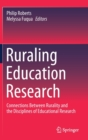 Image for Ruraling Education Research : Connections Between Rurality and the Disciplines of Educational Research