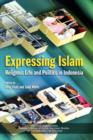 Image for Expressing Islam : Religious Life and Politics in Indonesia