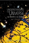 Image for Understanding the universe  : from quarks to the cosmos