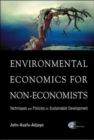 Image for Environmental economics for non-economists  : techniques and policies for sustainable development