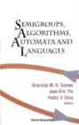 Image for Semigroups, algorithms, automata, and languages: Coimbra, Portugal, May-July 2001