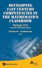 Image for Developing 21st Century Competencies In The Mathematics Classroom: Yearbook 2016, Association Of Mathematics Educators