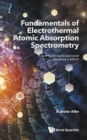 Image for Fundamentals of electrothermal atomic absorption spectrometry  : a look inside the fundamental processes in ETAAS
