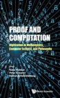 Image for Proof And Computation: Digitization In Mathematics, Computer Science, And Philosophy