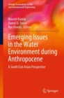 Image for Emerging Issues in the Water Environment during Anthropocene : A South East Asian Perspective