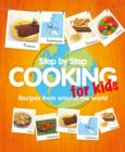 Image for Step-by-step cooking for kids  : recipes from around the world