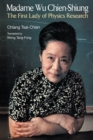 Image for Madame Wu Chien-Shiung  : the first lady of physics research