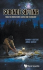 Image for Science Sifting: Tools For Innovation In Science And Technology