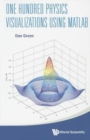 Image for One hundred physics visualizations using MATLAB