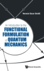 Image for Introduction To The Functional Formulation Of Quantum Mechanics, An