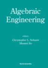 Image for ALGEBRAIC ENGINEERING - PROCEEDINGS OF THE FIRST INTERNATIONAL CONFERENCE ON SEMIGROUPS AND ALGEBRAIC ENG AND WORKSHOP ON FOR