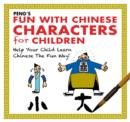 Image for Peng's Fun with Chinese Characters for Children : Help Your Child Learn Chinese the Fun Way!