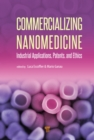 Image for Commercializing nanomedicine: industrial applications, patents and ethics