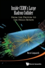 Image for Inside CERN's Large Hadron Collider  : from the proton to the Higgs boson