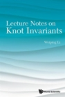 Image for Lecture Notes On Knot Invariants