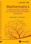 Image for Mathematics  : problem-solving challenges for secondary school students and beyond