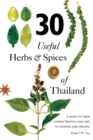 Image for 30 useful herbs & spices of Thailand  : a guide to their characteristics and uses in cooking and healing