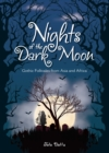 Image for Nights of the dark moon  : gothic folktales from Asia and Africa