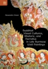 Image for Buddhist visual cultures, rhetoric, and narrative in late Burmese wall paintings