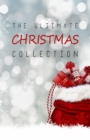 Image for Ultimate Christmas Collection: 150+ authors & 400+ Christmas Novels, Stories, Poems, Carols & Legends